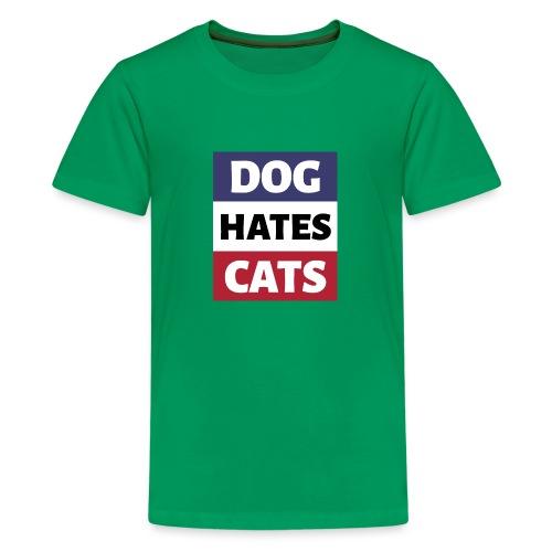 Dog Hates Cats - Teenager Premium T-Shirt