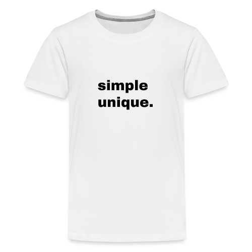 simple unique. Geschenk Idee Simple - Teenager Premium T-Shirt