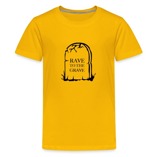 Rave to the Grave - Teenage Premium T-Shirt