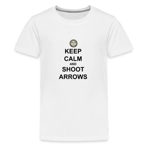 Keep Calm And Shoot Arrows - Svart Text - Premium-T-shirt tonåring