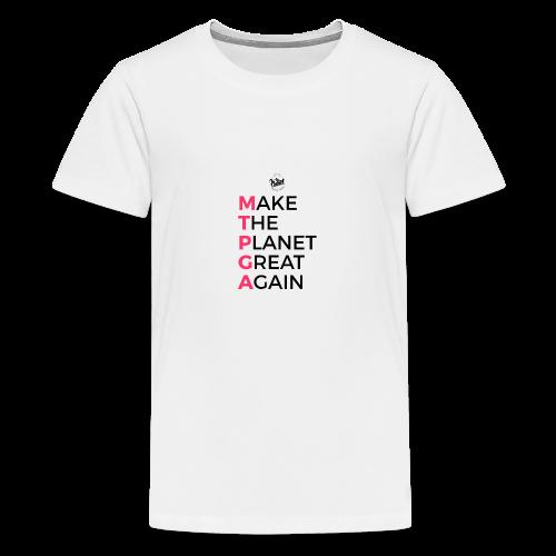 MakeThePlanetGreatAgain lettering behind - Teenage Premium T-Shirt