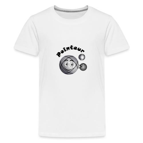 t shirt pointeur pétanque boule existe en tireur N - T-shirt Premium Ado