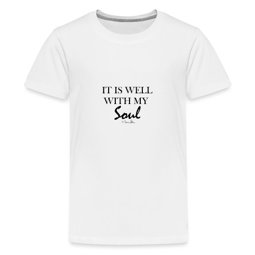 IT IS WELL WITH MY SOUL - T-shirt Premium Ado
