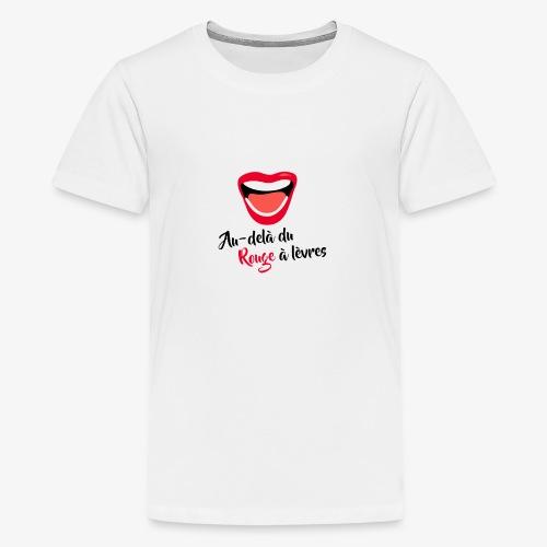 AU-DELÀ DU ROUGE À LÈVRES - T-shirt Premium Ado