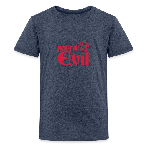 neutral evil - Teenage Premium T-Shirt