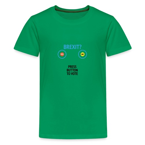 Brexit: Press Button To Vote - Teenager premium T-shirt