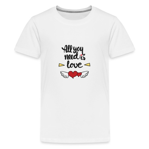 All You Need Is Love - T-shirt Premium Ado