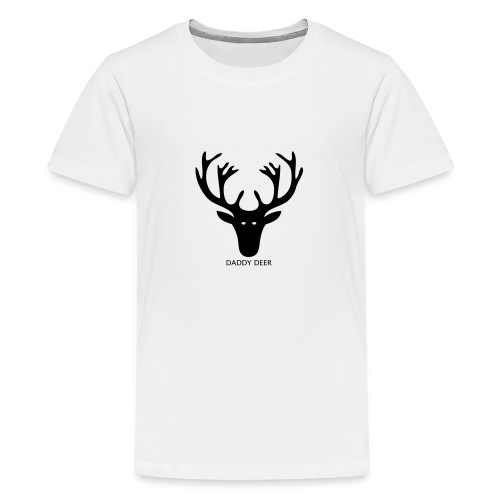 DADDY DEER - Teenage Premium T-Shirt