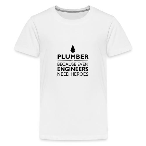 Plumber Engineers heroes - Teenager Premium T-Shirt