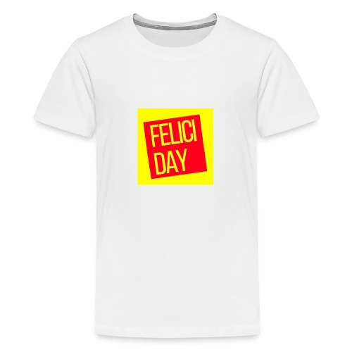 Feliciday - Camiseta premium adolescente