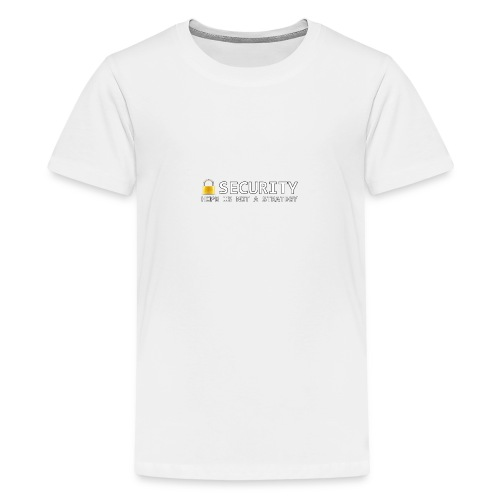 Hope is not a Strategy - Teenage Premium T-Shirt