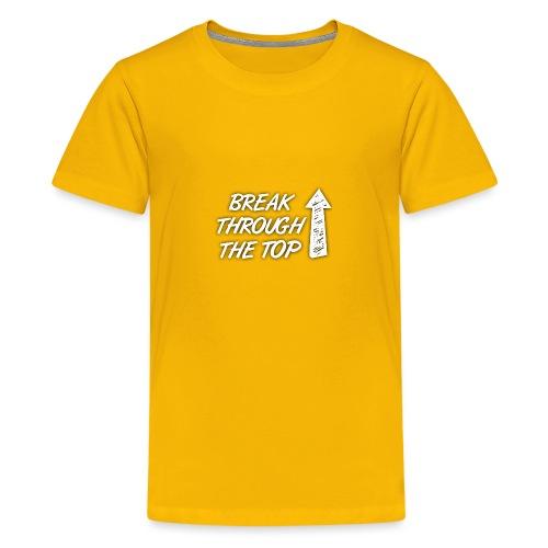 BreakThroughTheTop - Teenage Premium T-Shirt