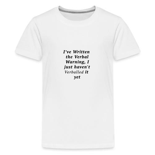 Verballed-Warning - Teenage Premium T-Shirt