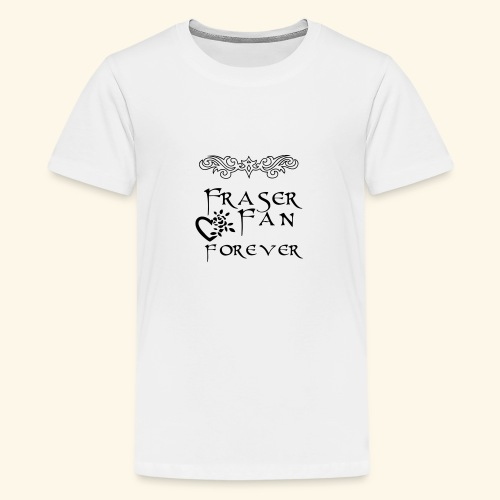 Fraser Fan Forever - Teenage Premium T-Shirt