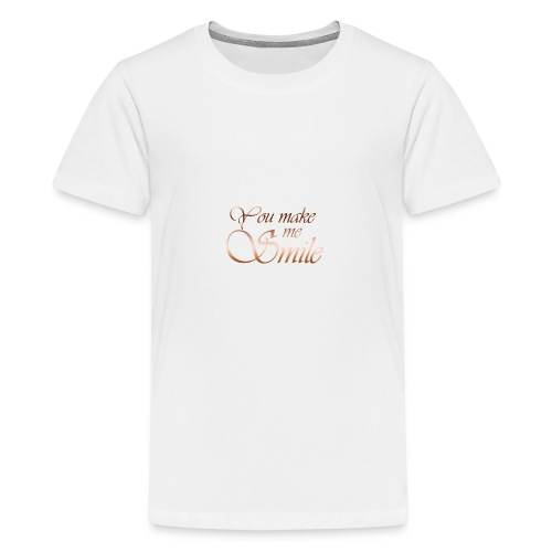You make me Smile - Teenager Premium T-shirt