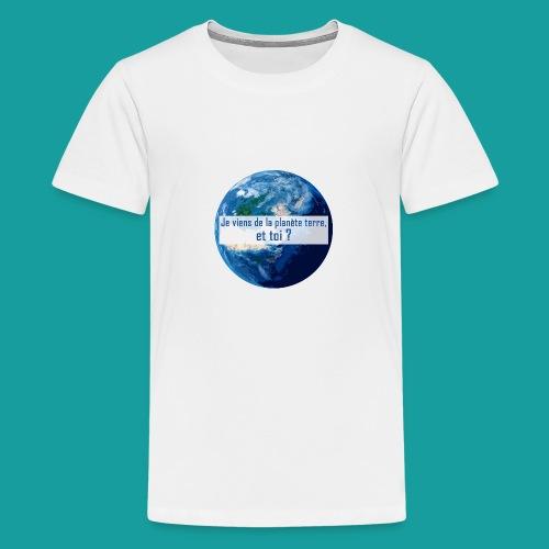 Je viens de la planète terre, et toi ? - T-shirt Premium Ado