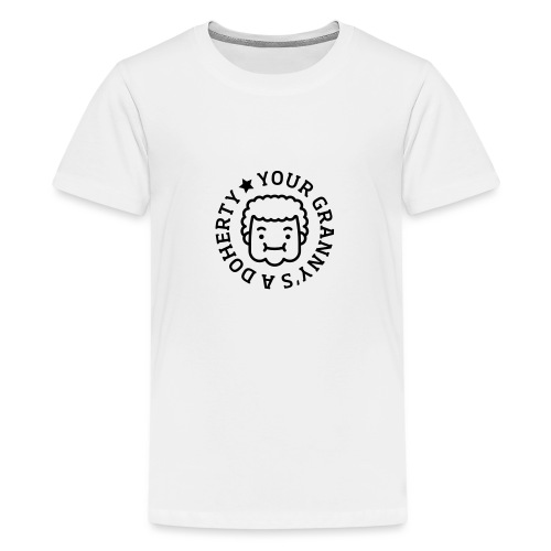 Your Granny's A Doherty - Teenage Premium T-Shirt