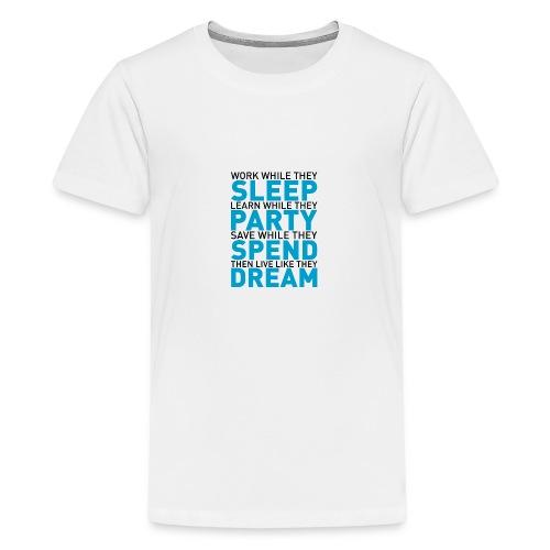 Work while they sleep - Teenage Premium T-Shirt