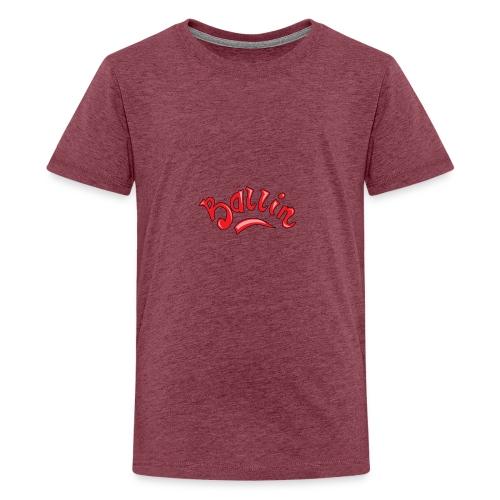 Ballin - Teenager Premium T-shirt