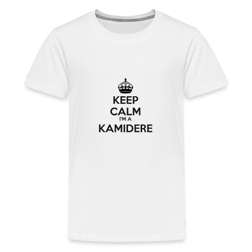 Kamidere keep calm - Teenage Premium T-Shirt