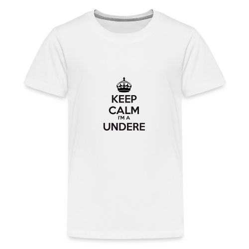 Undere keep calm - Teenage Premium T-Shirt