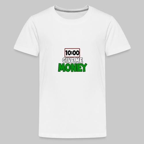 Give me money! - Teenage Premium T-Shirt