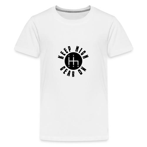 11A 16 KEEP HIGH GEAR ON - Teinien premium t-paita