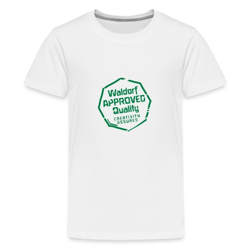 Waldorf APPROVED Quality Creativity Assured - Teenager Premium T-Shirt