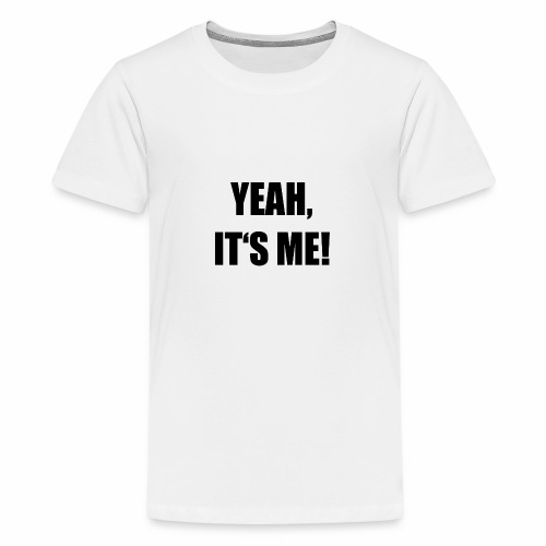 Yeah - Teenager Premium T-Shirt