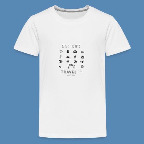 One Life, Travel It - T-shirt Premium Ado