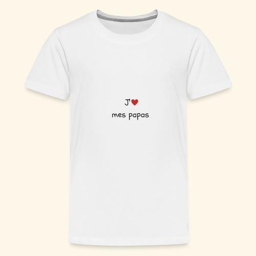 J'aime mes papas - Vêtements bébé et enfants - T-shirt Premium Ado