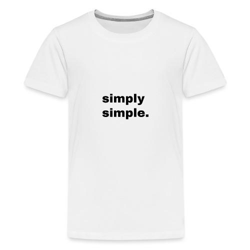 simply simple. Geschenk Idee Simple - Teenager Premium T-Shirt