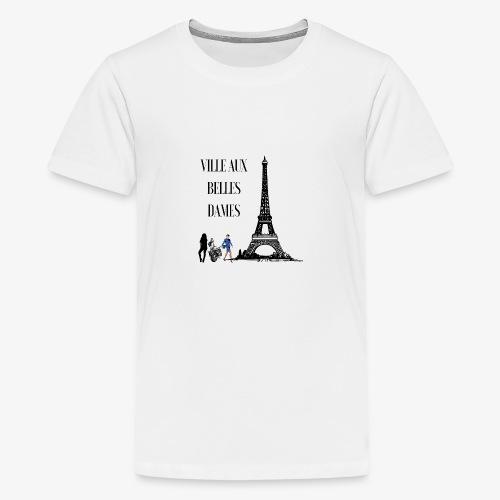 Paris Ville aux belles dames - T-shirt Premium Ado