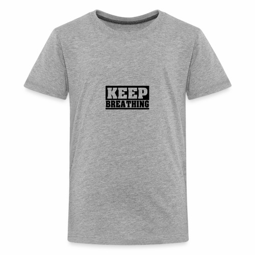 KEEP BREATHING Spruch, atme weiter, schlicht - Teenager Premium T-Shirt
