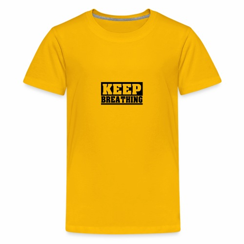 KEEP BREATHING Spruch, atme weiter, schlicht - Teenager Premium T-Shirt