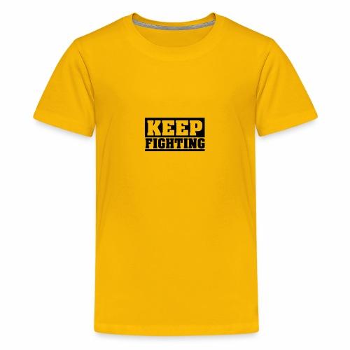 KEEP FIGHTING, Spruch, Kämpf weiter, gib nicht auf - Teenager Premium T-Shirt