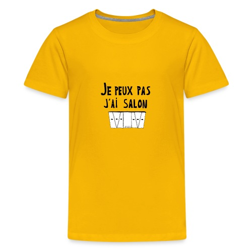 Je peux pas j'ai salon - T-shirt Premium Ado