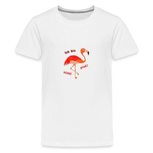 Flamingo - Ich bin nicht pink - Teenager Premium T-Shirt