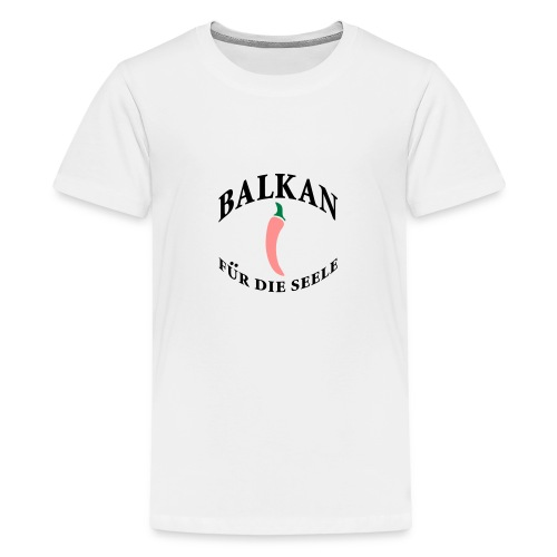 balkan für die seele - Teenager Premium T-Shirt