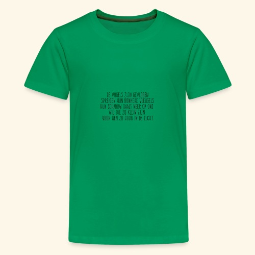 De Vogels Zijn Gevlogen - Teenager Premium T-shirt