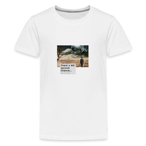 There s NO second Chance - Klimaschutz - Teenager Premium T-Shirt