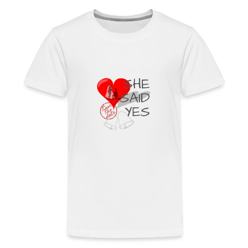 She said Yes - verlobung - Teenager Premium T-Shirt