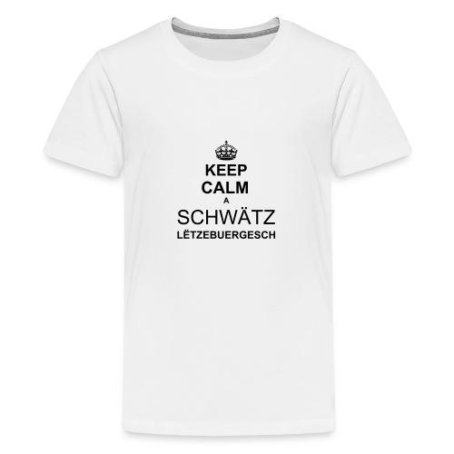 KEEP CALM a Chwätz Lëtzebuergesch Hären - Teenager Premium T-Shirt