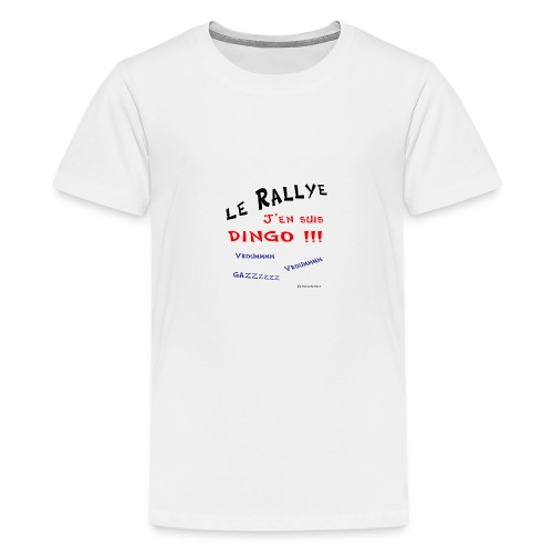 Rallye j'en suis dingo couleur - T-shirt Premium Ado