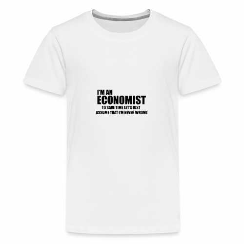 Black Iam An Economist - Teenager Premium T-Shirt