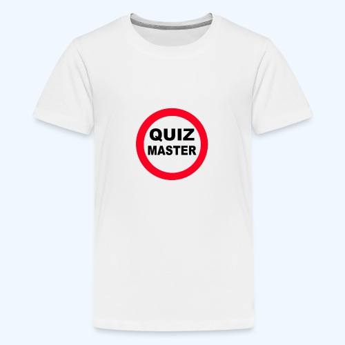 Quiz Master Stop Sign - Teenage Premium T-Shirt