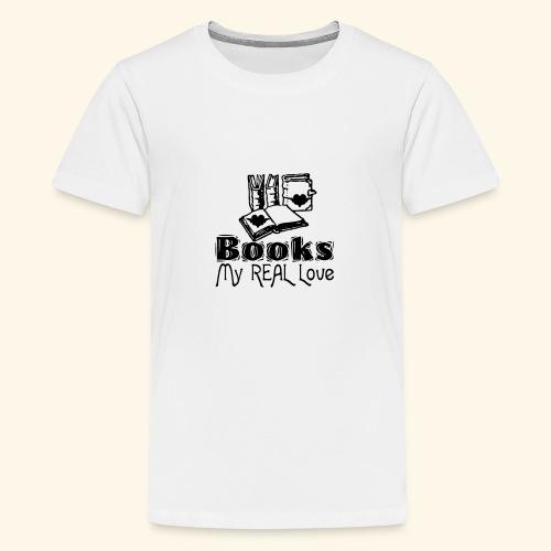 Books - My Real Love - Teenage Premium T-Shirt