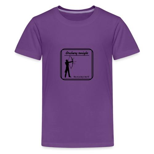 Archery tonight - Teinien premium t-paita