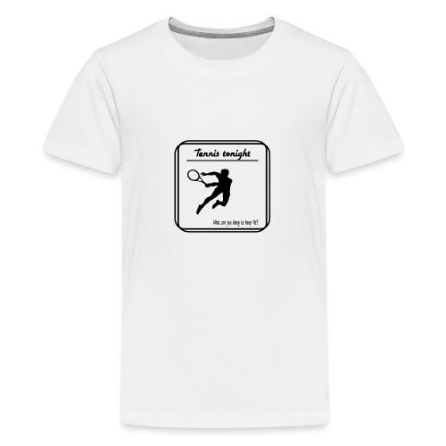 Tennis tonight - Teinien premium t-paita