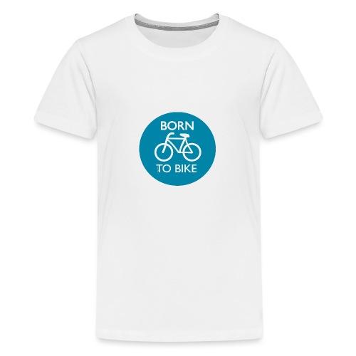 Born To Bike - Teenager Premium T-Shirt